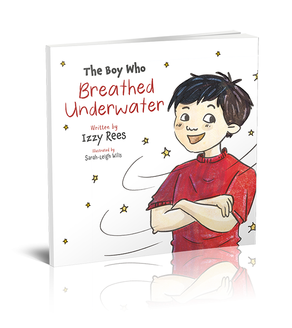 The Boy Who Breathed Underwater by Izzy Rees – OUT NOW!